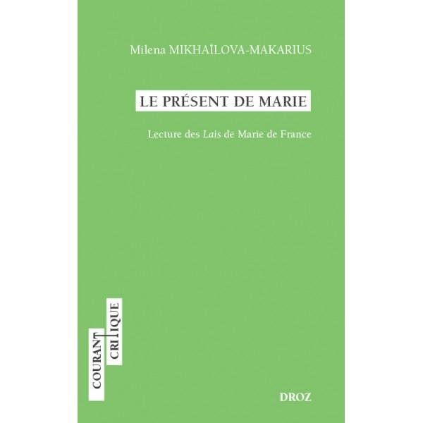 M. Mikhaïlova-Makarius, Le Présent de Marie. Lecture des Lais de Marie de France