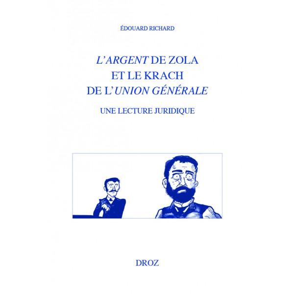 É. Richard, L'argent de Zola et le krach de l'Union générale. Une lecture juridique
