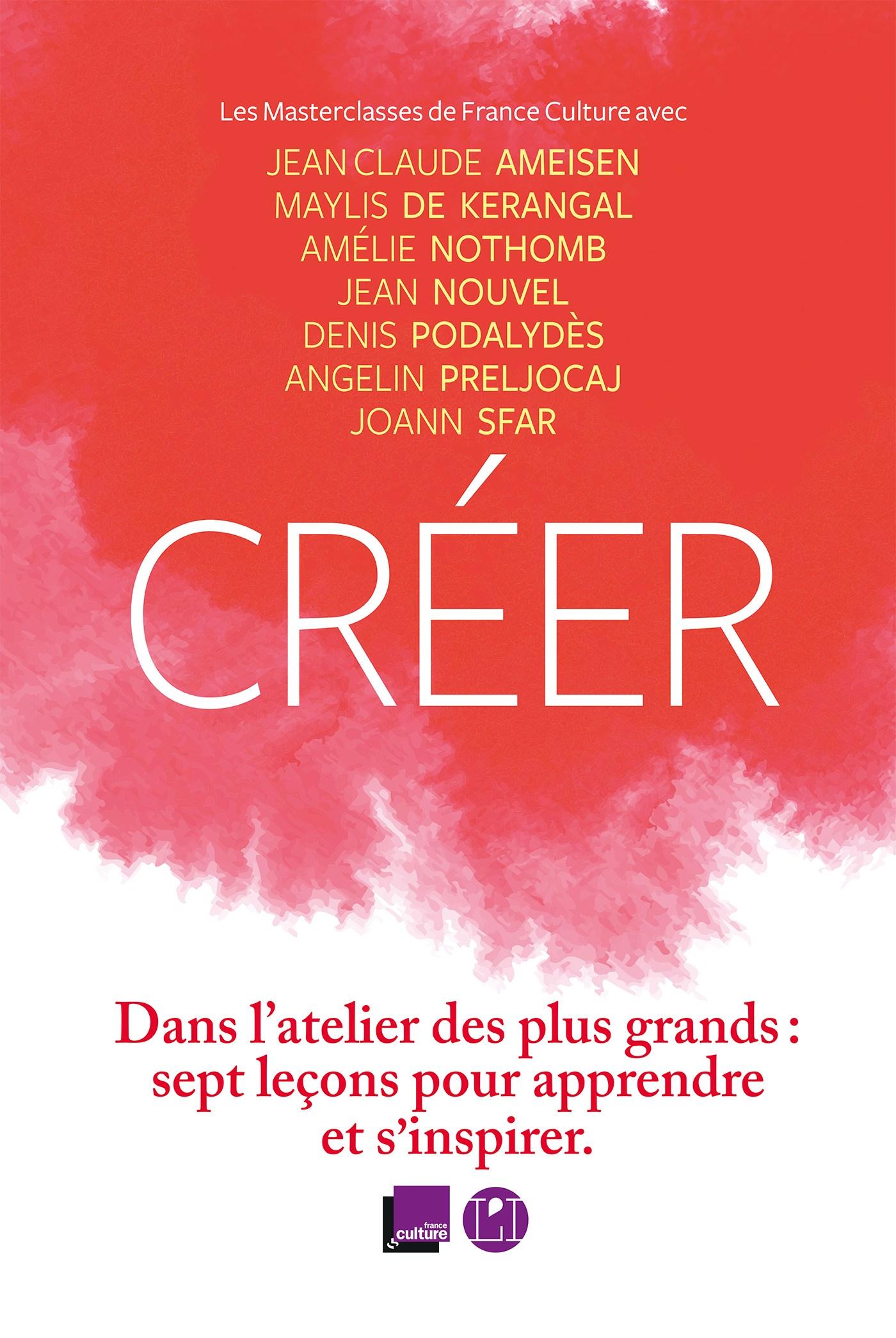 Créer. Les masterclass de France Culture