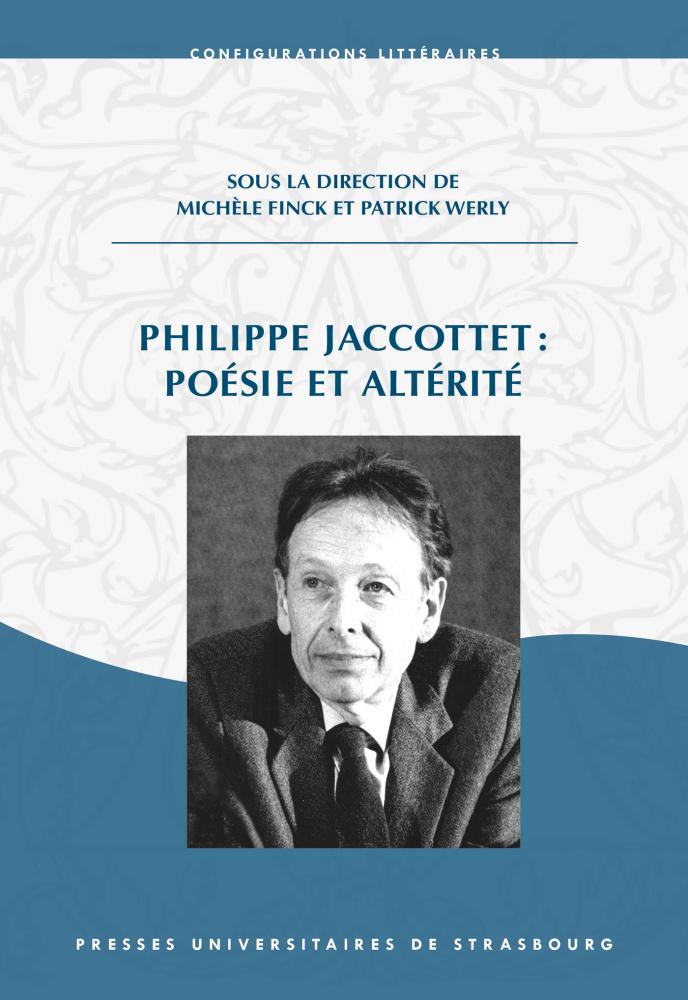 M. Finck et P. Werly (dir.), Philippe Jaccottet : poésie et altérité