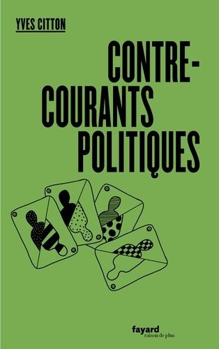 Y. Citton, <em>Contre-courants politiques</em>
