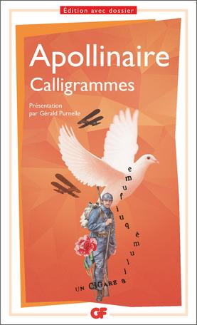 G. Apollinaire, Calligrammes, (éd. Gérald Purnelle, GF-Flammarion)