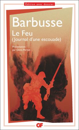 Henri Barbusse, Le Feu (Journal d'une escouade), (éd. Denis Pernot, GF-Flammarion)