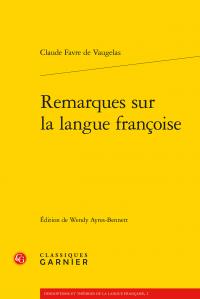 Vaugelas, Remarques sur la langue françoise (éd. W. Ayres-Bennett)