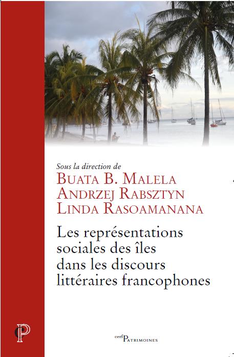 B. B. Malela, A. Rabsztyn et L. Rasoamanana (dir.), Les représentations sociales des îles dans les discours littéraires francophones