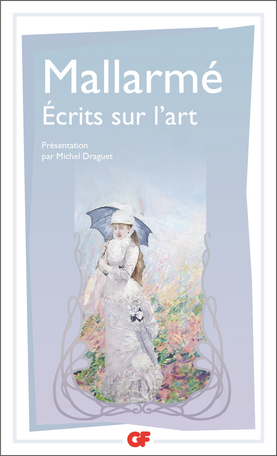 Mallarmé, Écrits sur l'art (éd. révisée, GF-Flammarion)