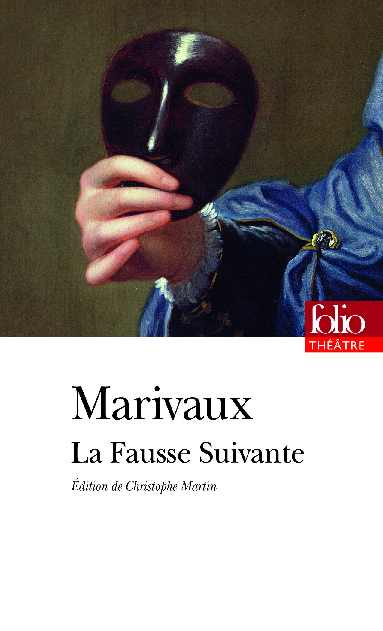 Marivaux, La Fausse suivante (éd. C. Martin, Folio Théâtre)