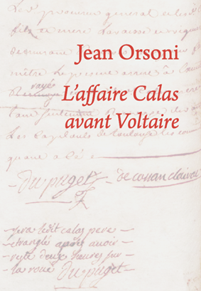 J. Orsoni, L'affaire Calas avant Voltaire