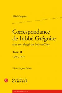 Abbé Grégoire, Correspondance de l'abbé Grégoire avec son clergé du Loir-et-Cher. Tome II (1796-1797)