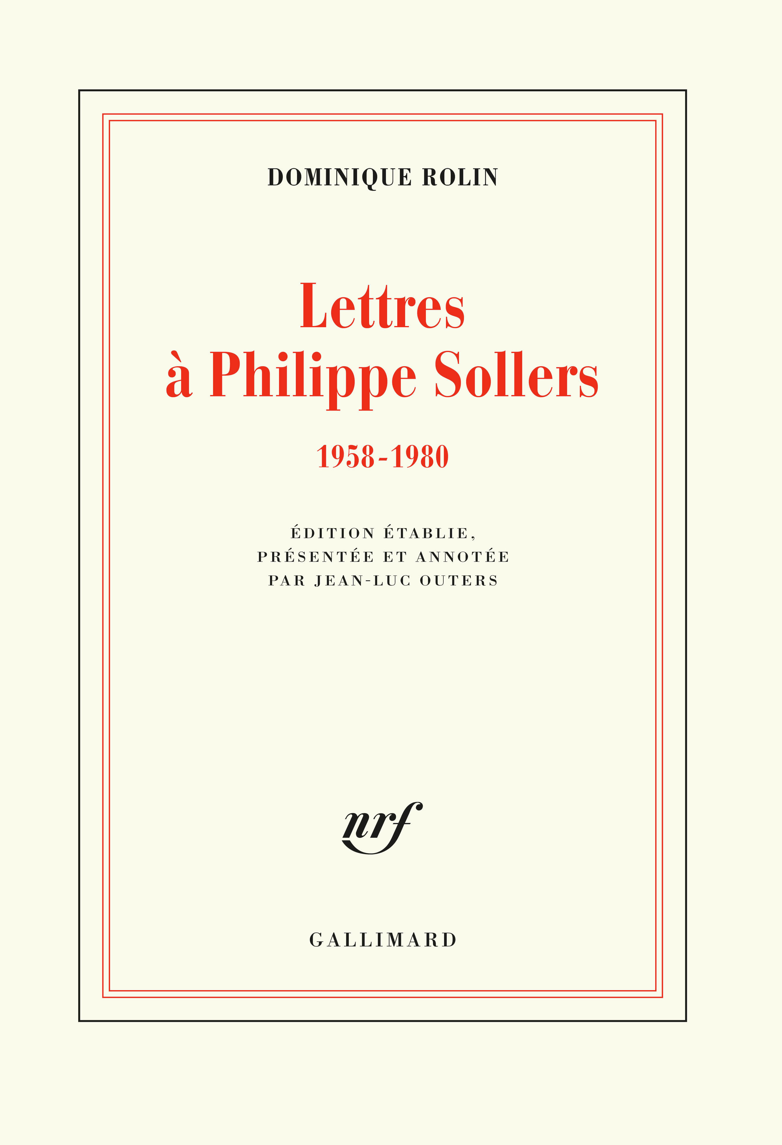 D. Rollin, Lettres à Philippe Sollers (1958-1980)