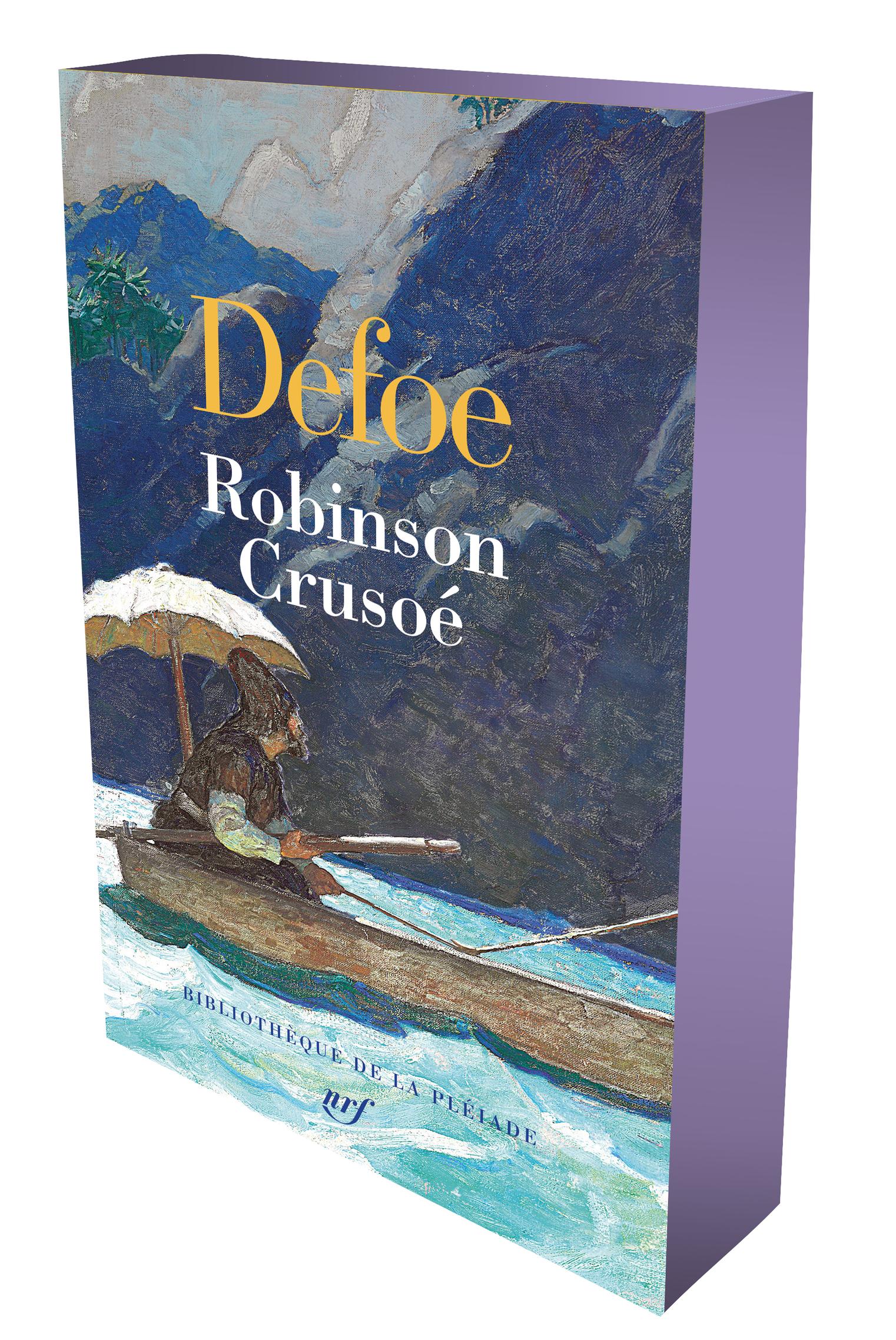 D. Defoe, Robinson Crusoé (Biblioth. de la Pléiade)