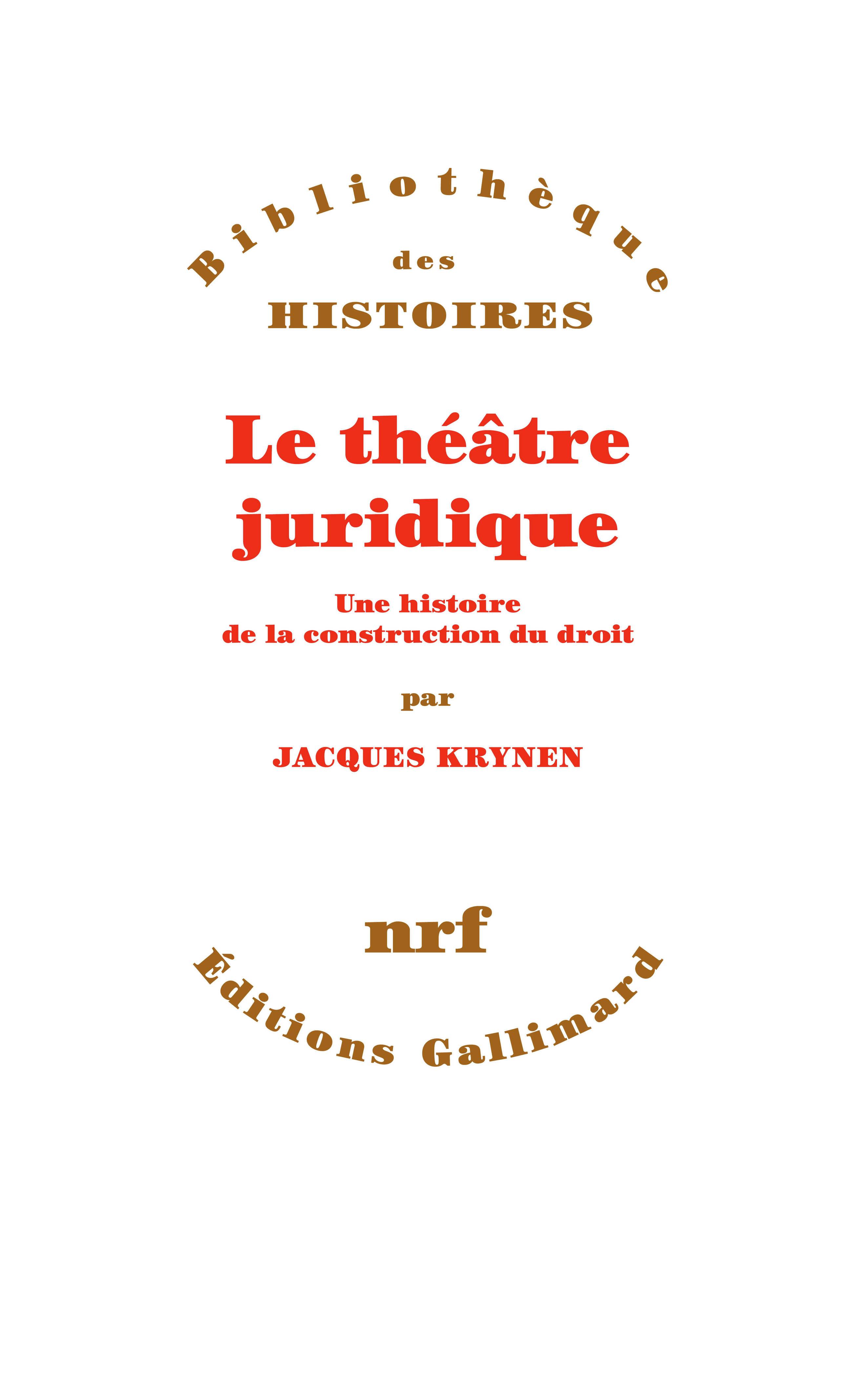 J. Krynen, Le théâtre juridique. Une histoire de la construction du droit