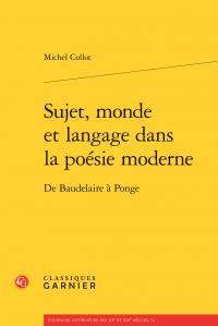 M. Collot, Sujet, monde et langage dans la poésie moderne. De Baudelaire à Ponge