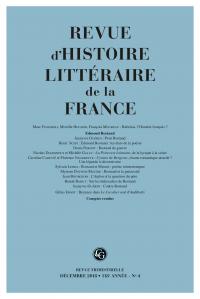 Revue d'Histoire littéraire de la France. 4 – 2018, 118e année - n° 4