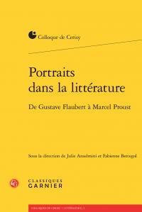 J. Anselmini, F. Bercegol, Portraits dans la littérature. De Gustave Flaubert à Marcel Proust