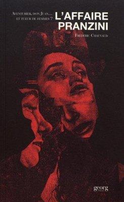 F. Chauvaud, L'affaire Pranzini. Aventurier, don Juan. et tueur de femmes ?