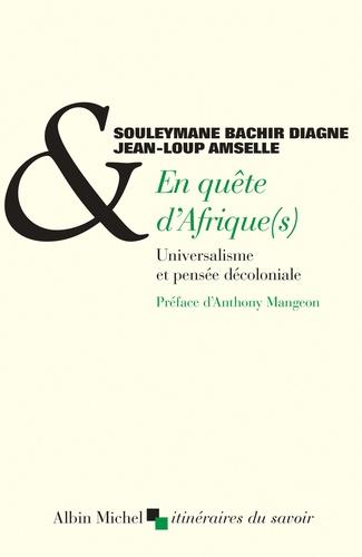 S. Bachir Diagne, J.-L. Amselle, En quête d'Afrique(s). Universalisme et pensée décoloniale
