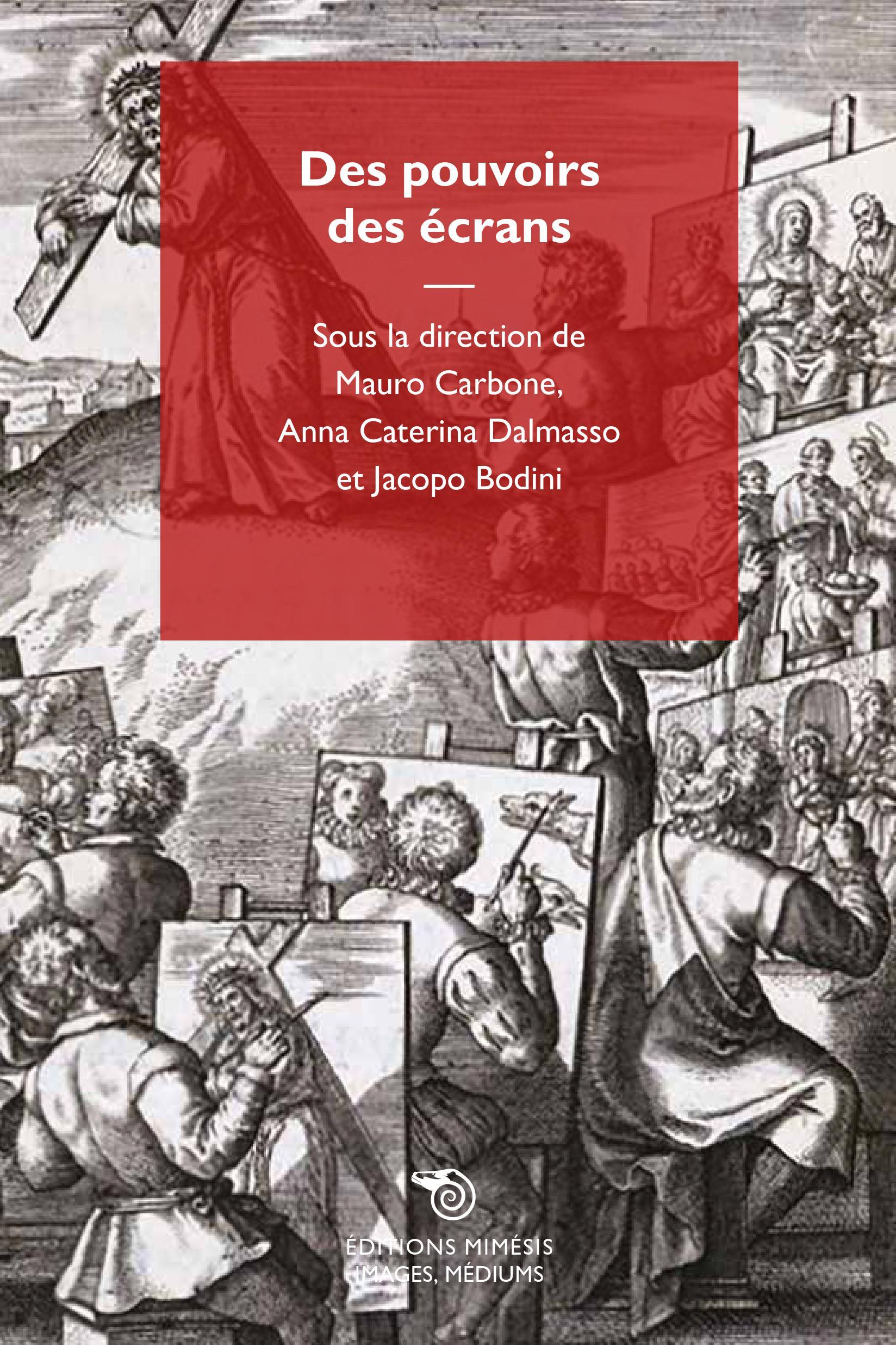 Mauro Carbone, Anna Caterina Dalmasso, Jacopo Bodini (éds.), Des pouvoirs des écrans