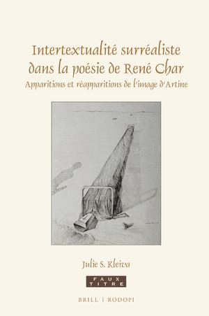 J. S. Kleiva, Intertextualité surréaliste dans la poésie de René Char. Apparitions et réapparitions de l'image d'Artine