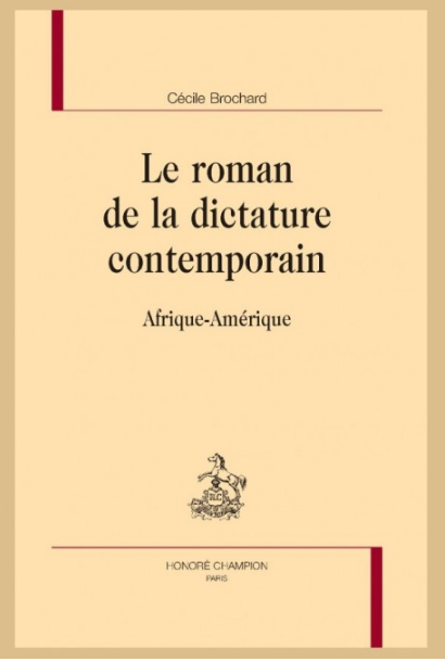 C. Brochard, Le roman de la dictature contemporain. Afrique-Amérique