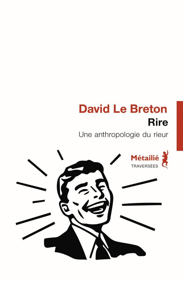 D. Le Breton, Rire. Une anthropologie du rieur