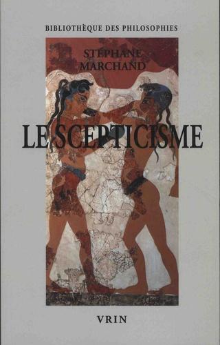 S. Marchand, Le scepticisme. Vivre sans opinions