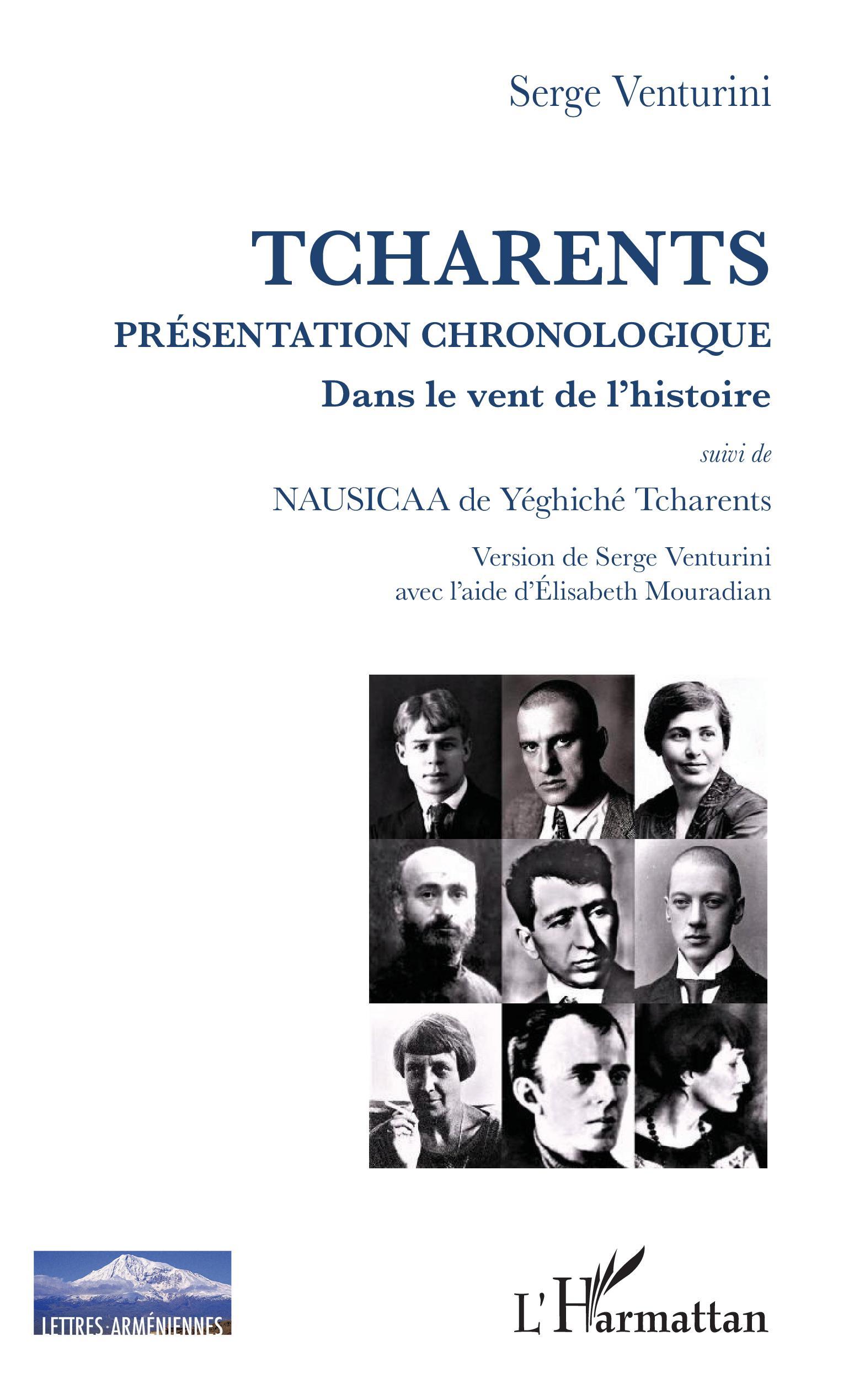S. Venturini, Tcharents - Présentation chronologique - Dans le vent de l'histoire suivi de Nausicaa de Yéghiché Tcharent