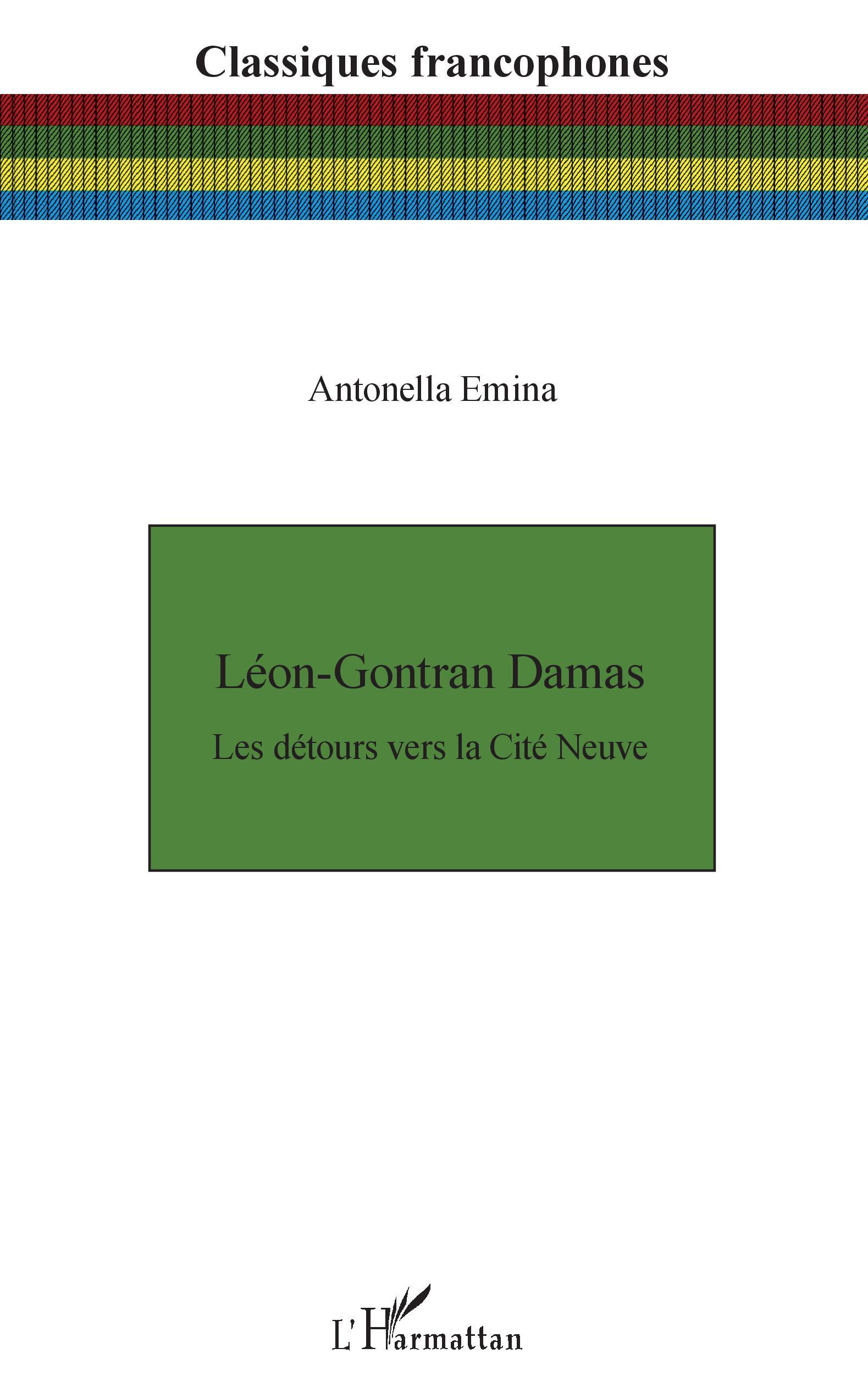 A. Emina, Léon-Gontran Damas Les détours vers la Cité Neuve
