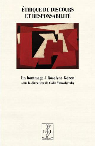 G. Yanoshevsky (dir.), Éthique du discours et responsabilité. En hommage à Roselyne Koren