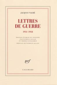 Jacques Vaché, Lettres de guerre (1914-1918), éd. P. Allain et T. Guillemin
