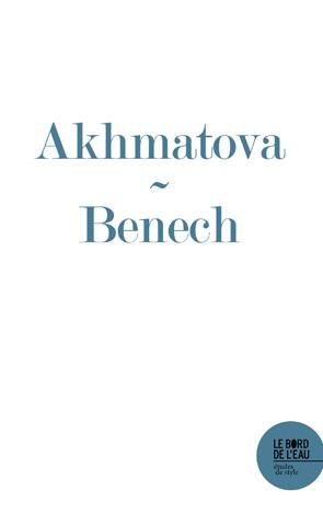 S.Benech, Une élégie du nord d'Anna Akhmatova