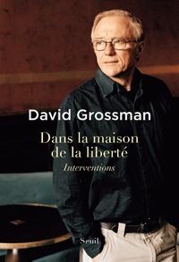 D. Grossman, Dans la maison de la liberté - Interventions