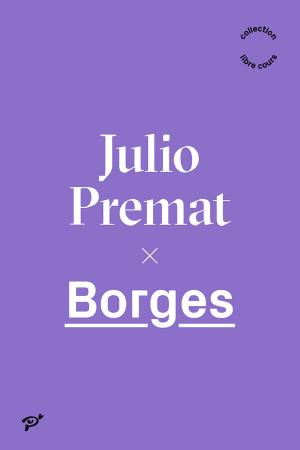 J. Premat, Borgès