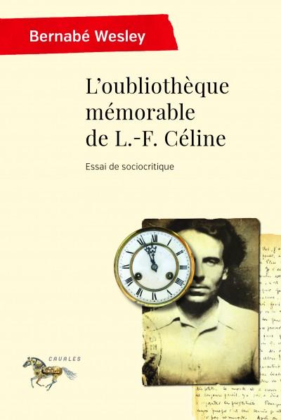 B. Wesley, L'oubliothèque mémorable de L.-F. Céline