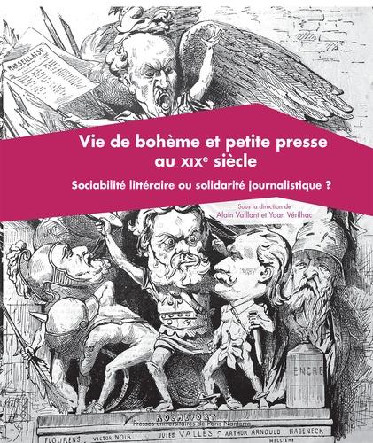 A. Vaillant, Y. Vérilhac (dir.), Vie de bohème et petite presse du XIXe s.
