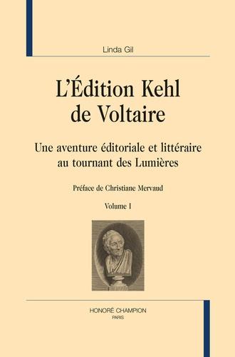 L. Gil, L'édition Kehl de Voltaire. Une aventure éditoriale et littéraire au tournant des Lumières