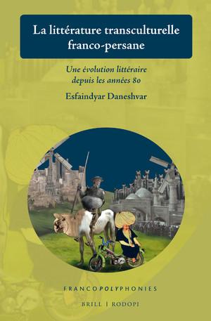 E. Daneshvar, La littérature transculturelle franco-persane. Une évolution littéraire depuis les années 80