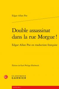 Edgar Allan Poe, Double assassinat dans la rue Morgue ! Edgar Allan Poe en traduction française (éd. Karl Philipp Ellerbrock)