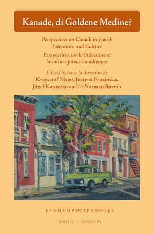 K. Majer, J. Fruzińska, J. Kwaterko, N. Ravvin, Kanade, di Goldene Medine? Perspectives on Canadian-Jewish Literature and Culture / Perspectives sur la littérature et la culture juives canadiennes