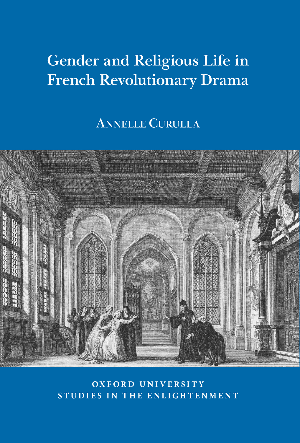 A. Curulla, Gender and Religious Life in French Revolutionary Drama