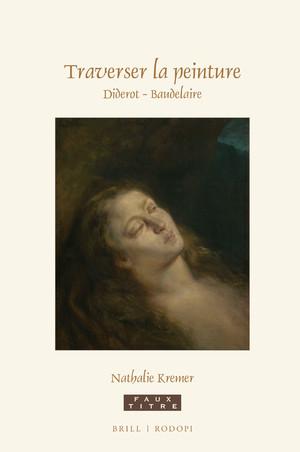 N. Kremer, Traverser la peinture. Diderot - Baudelaire