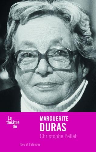 Chr. Pellet, Marguerite Duras