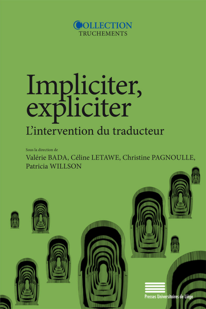 V. Bada, C. Letawe, C. Pagnoulle, P. Willson (dir.), Impliciter, expliciter. L'intervention du traducteur