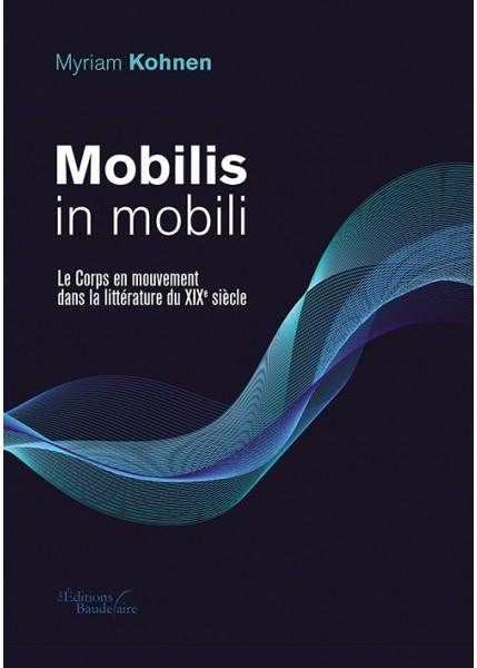 M. Kohnen, Mobilis in mobili. Le Corps en mouvement dans la littérature du XIXe s.