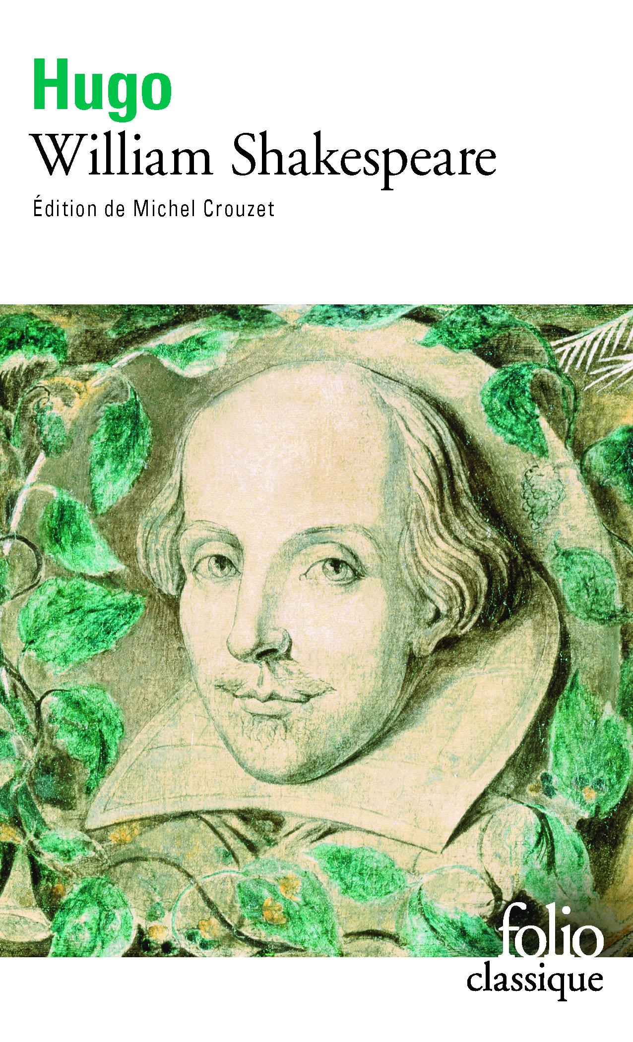 V. Hugo, William Shakespeare (éd. M. Crouzet, Folio Classiques)