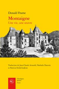 D. Frame, Montaigne. Une vie, une œuvre (trad. J.-Cl. Arnould, N. Dauvois et P. Eichel-Lojkine)