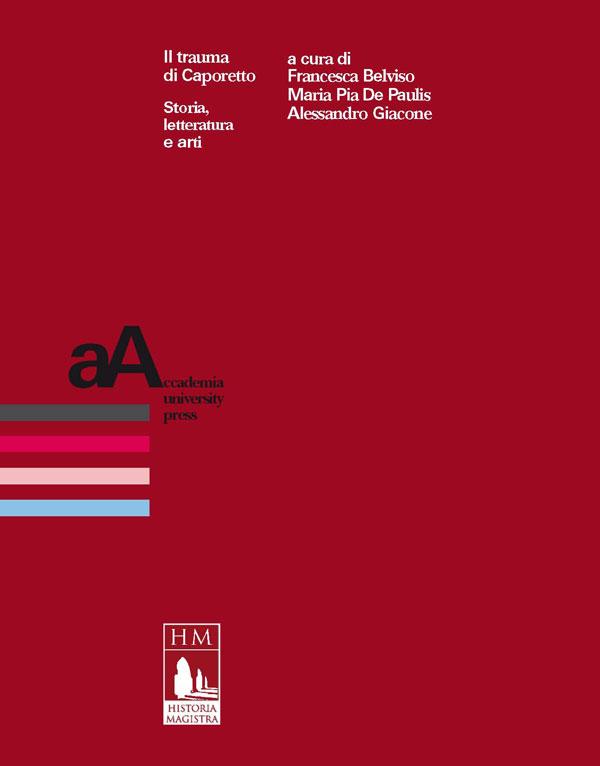 M. Pia De Paulis, Fr. Belviso et A. Giacone, (dir.), Il trauma di Caporetto. Storia, letteratura e arti