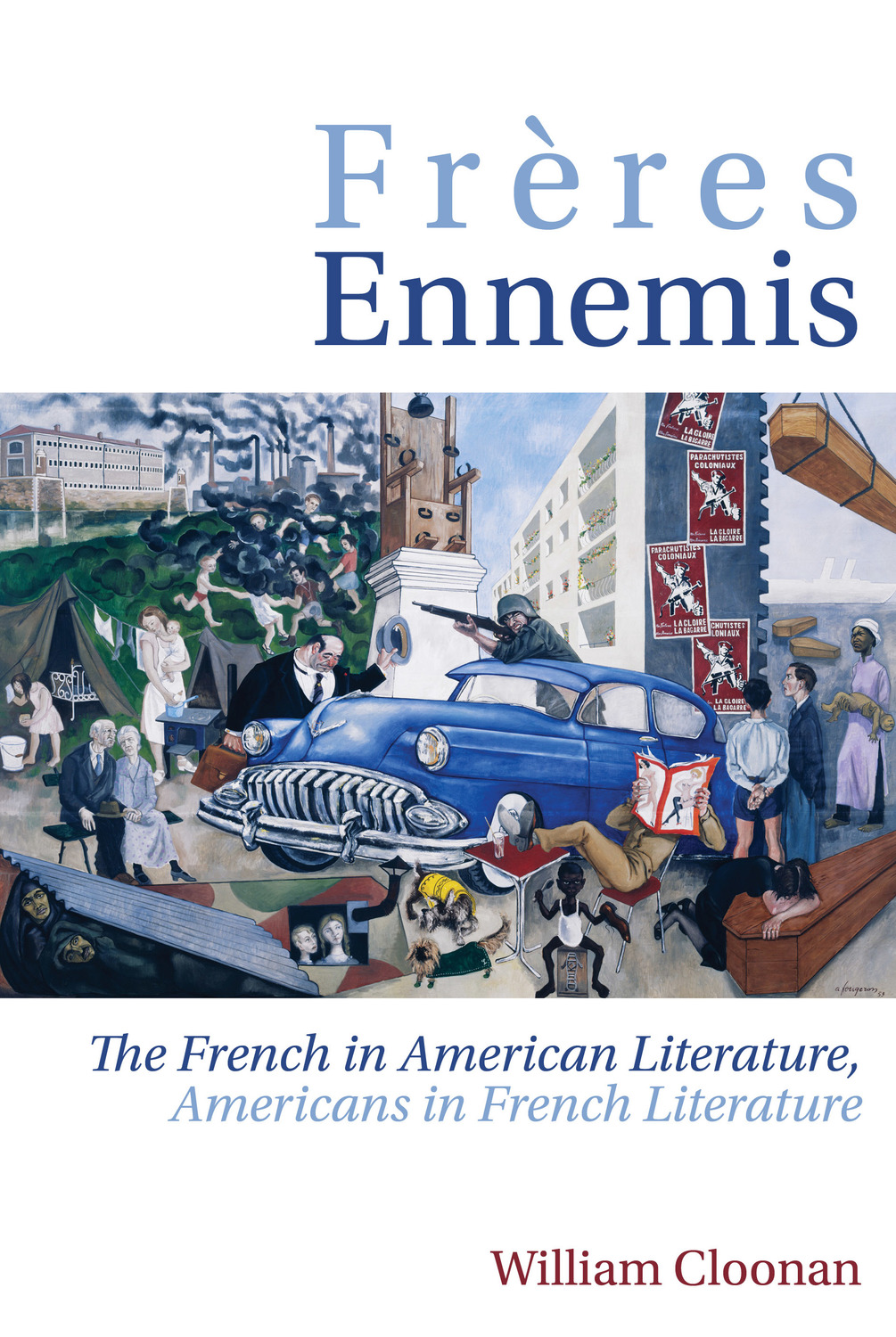 W.Cloonan, Frères Ennemis. The French in American Literature, Americans in French Literature
