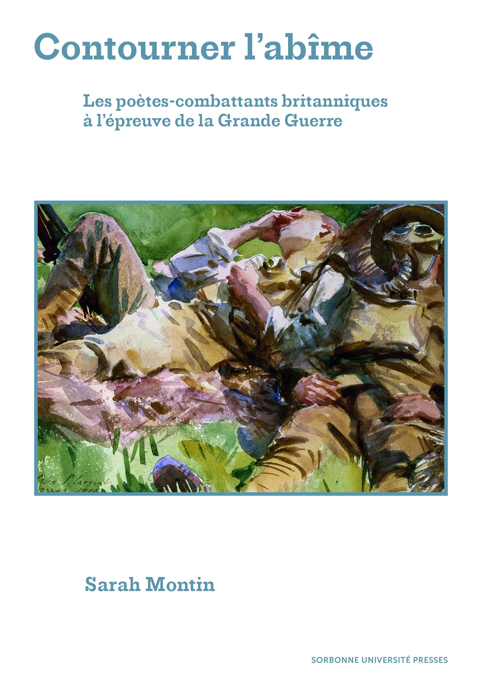 S. Montin, Contourner l'abîme. Les poètes-combattants britanniques à l'épreuve de la Grande Guerre