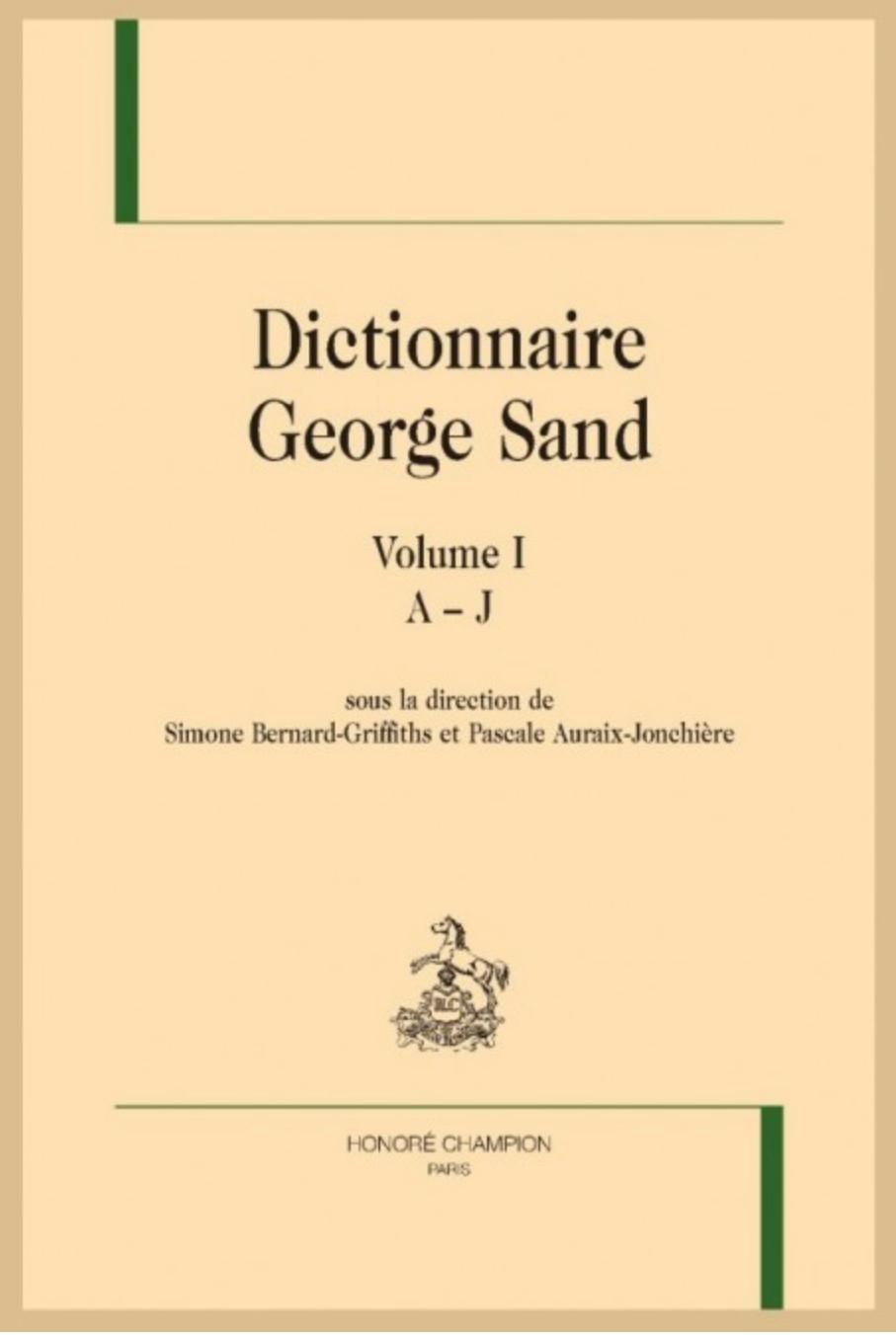 S. Bernard-Griffiths et P. Auraix-Jonchière (dir.), Dictionnaire George Sand